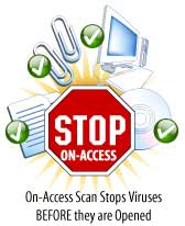 On-Access Scan Stops Viruses BEFORE they are Opened